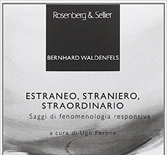 B. Waldenfels, Estraneo, straniero, straordinario. Saggi di fenomenologia responsiva