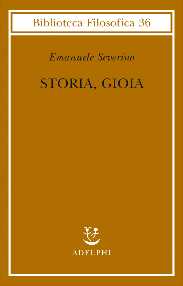 NICCOLÒ PARISE, Verticalità, processualità e perfectum. Intorno a Emanuele Severino, Storia, Gioia